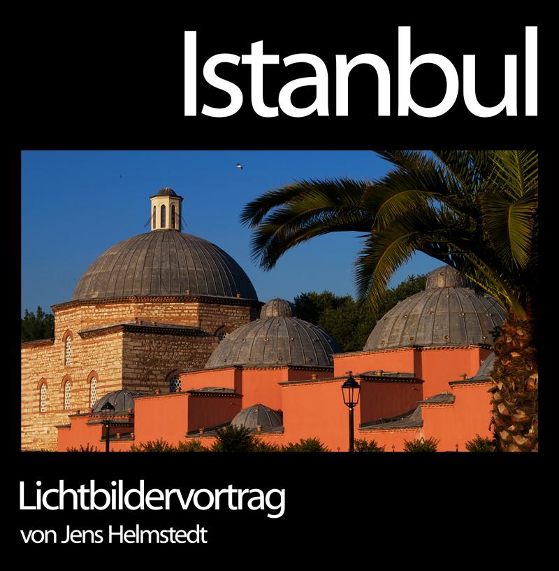Lichtbildervortrag Istanbul